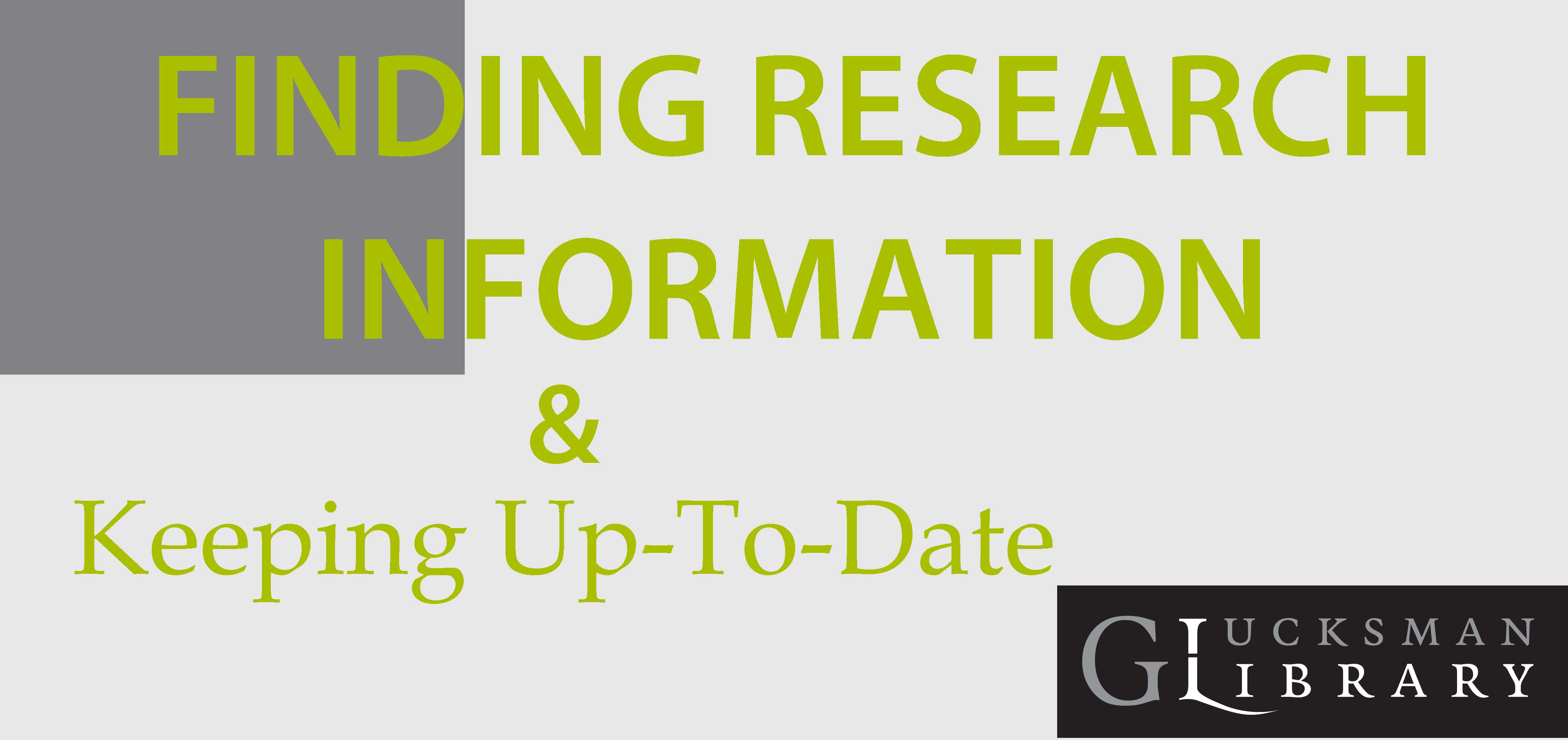 Finding Research Information & Keeping Up-To-Date