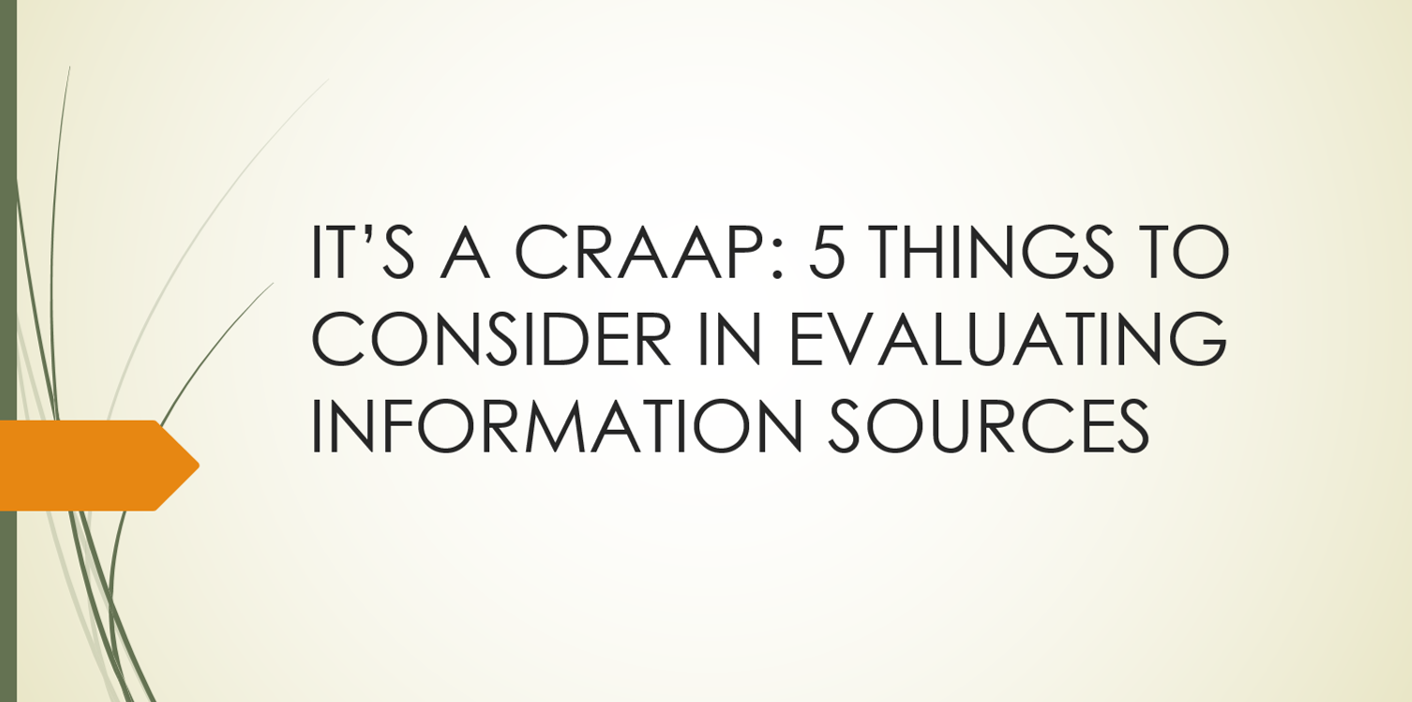 It's a CRAAP: 5 Things to Consider in Evaluating Information Sources