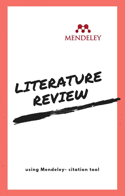 Literature Review & Using Mendeley