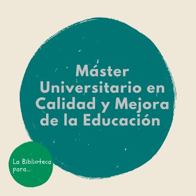 Recursos electrónicos y Gestión Bibliográfica para el Máster de Calidad y Mejora de la Educación