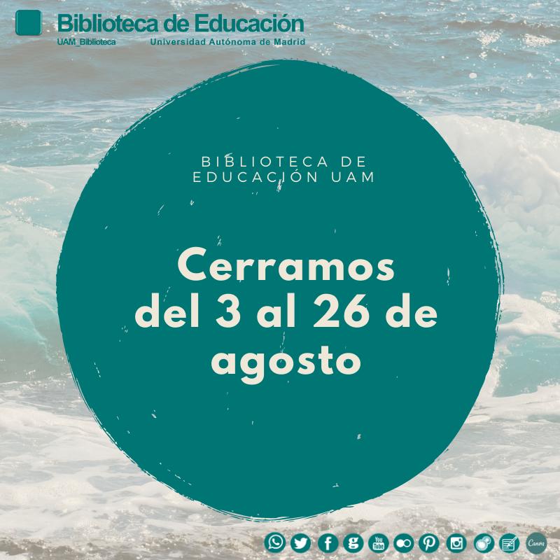Biblioteca de Educación: cerramos del 3 al 26 de agosto