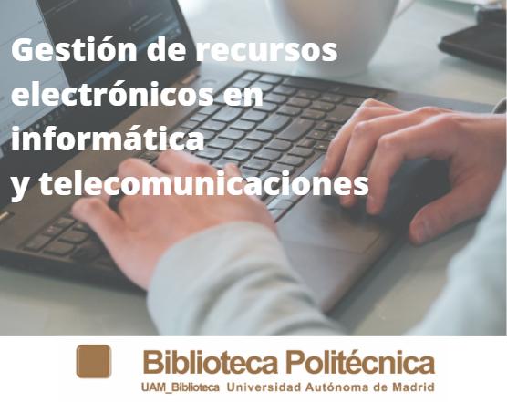 Recursos electrónicos en Informática y Telecomunicaciones
