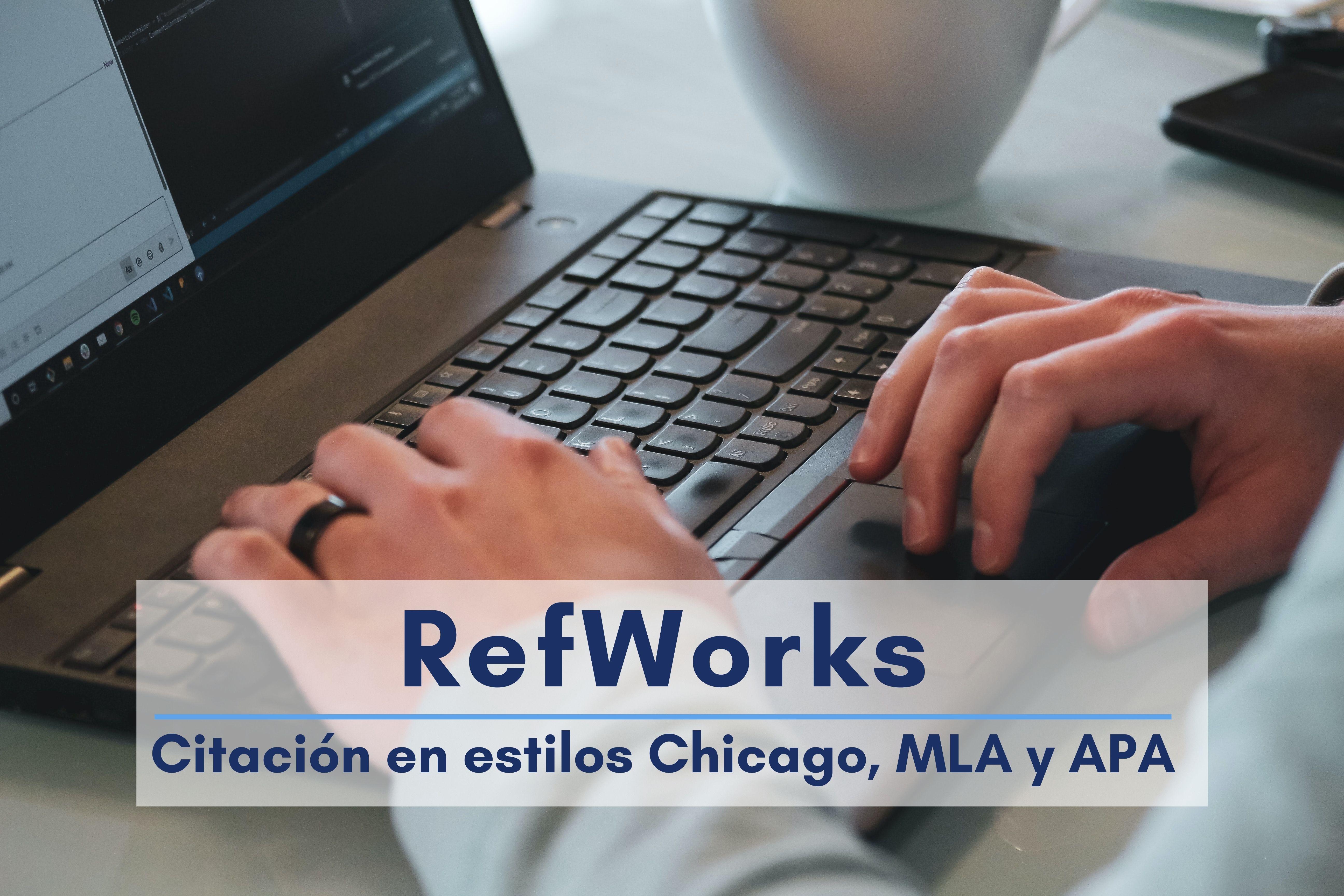 RefWorks (citación Chicago, MLA y APA)