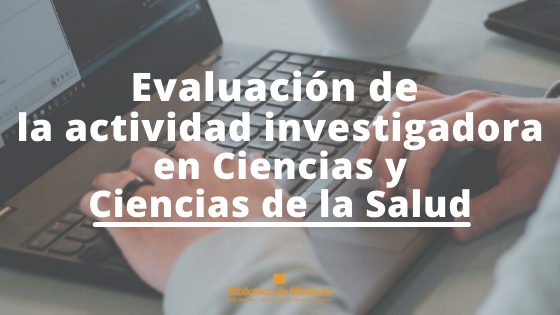 Avanzando en Investigación: Evaluación de actividad investigadora en Ciencias y Ciencias de la Salud