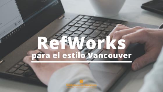 Refworks para el Estilo Vancouver