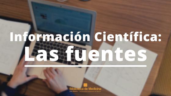 Información Científica: Las fuentes